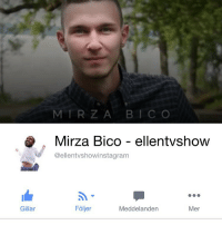 Memes, Rams, and 🤖: Gillar  MIR Z  Mirza Bico ellentvshow  @ellentvshowinstag ram  Meddelanden  Mer Don't forget to LIKE ellentvshow facebook fanpage. Funny & relatable pics-videos there too! Link in bio-profile 👍🏻