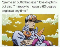 "Love, Dolphins, and Time: ""gimme an outfit that says 'I love dolphins'  but also 'I'm ready to measure 60 degree  angles at any time"""