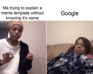 GIMME THE TEMPLATE NAME, GOOGLE: GIMME THE TEMPLATE NAME, GOOGLE