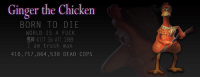 Born to Die: Ginger the Chicken  BORN TO DIE  WORLD IS A FUCK  Kill Em All 1989  I am trash man  410, 757,864, 530 DEAD COPS
