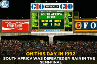 Memes, 🤖, and Mitsubishi: GIO  CIO  AUSTRALIA  GOOCH  MESSELS  SOUTH AFRICA  2 BOTHAM  HUDSON  STEWART  KIRSTEN 3  TO WIN  4 HICK  AIR HER  6 LAMB  NEED 22 RUNS  RICH SO  DEFR TAS  F O  OFF 1 BALL  OIL WORTH  PRINGLE  SMALL  DONALD  TUFNELL  RUSHMERE  Coke  10:08  MITSUBISHI ELECTRIC  ON THIS DAY IN 1992  SOUTH AFRICA WASDEFEATED BY RAIN IN THE  SEMI-FINAL On this day in 1992, South Africa lost the semi-final vs England in the most unlucky way.