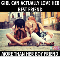 Memes, 🤖, and Boss: GIRL CAN ACTUALLY LOVE HER  BEST FRIEND  WWW. RVCJ.COM  MORE THAN HER BOY FRIEND FACT hai boss!