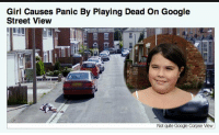 Desperate, Fucking, and Google: Girl Causes Panic By Playing Dead On Google  Street View  Not qute Google Corpse View alxmas: cyanide-santa:  Look at her fucking face she looks like she just got away with a fart  isnt that juanita from desperate housewives