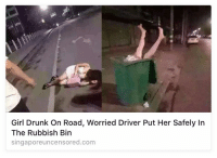drunk girls: Girl Drunk On Road, Worried Driver Put Her Safely In  The Rubbish Bin  singapore uncensored.com