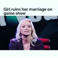 This is so horrible and yet it's simultaneously entertaining 😂😂😂 @ig_immortal HendrixBrown nochill picoftheday photooftheday instagram repost tb throwback hiphop mood instagood lol lmao funny laugh haha hilarious comedy instafunny wow crazy tbt trippy throwbackthursday summer summertime thursday marriage whitepeople relationshipgoals: Girl ruins her marriage on  game show This is so horrible and yet it's simultaneously entertaining 😂😂😂 @ig_immortal HendrixBrown nochill picoftheday photooftheday instagram repost tb throwback hiphop mood instagood lol lmao funny laugh haha hilarious comedy instafunny wow crazy tbt trippy throwbackthursday summer summertime thursday marriage whitepeople relationshipgoals