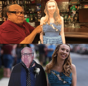 Girl takes cardboard cutout of Danny DeVito to prom, so Danny DeVito takes cardboard cutout of the girl to Paddy's Pub: Girl takes cardboard cutout of Danny DeVito to prom, so Danny DeVito takes cardboard cutout of the girl to Paddy's Pub