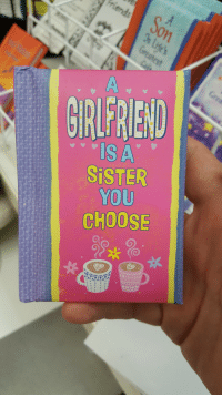 Funny, Walmart, and Choose: GIRLFREND  SiSTER  CHOOSE Shockingly not found in Walmart.