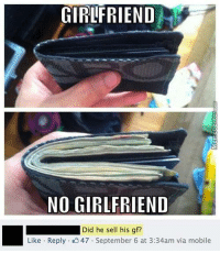 See the difference?: GIRLFRIEND  NO GIRLFRIEND  Did he sell his gf?  Like Reply 47 September 6 at 3:34am via mobile See the difference?