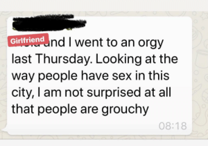 Pro China blames Hong Kong ppl being grouchy on lack of sex: Girlfriendnd I went to an orgy  last Thursday. Looking at the  way people have sex in this  city, I am not surprised at all  that people are grouchy  08:18 Pro China blames Hong Kong ppl being grouchy on lack of sex
