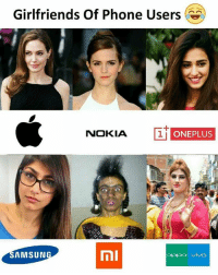 Memes, Phone, and Girlfriends: Girlfriends Of Phone Users  NOKIA  1  1  ONEPLUS  AMSUN  oppo vivo Follow our new page - @sadcasm.co