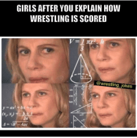 Girls, Memes, and Wrestling: GIRLS AFTER YOU EXPLAIN HOW  WRESTLING IS SCORED  @wrestling jokes  COS  cos  tan  24  A= -4ac Unless they are bout it 😂 Tag someone 😂 (also I'm working at a summer camp so the posts are going to be limited for 3 more weeks)