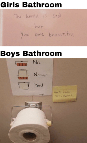 Another One, Girls, and Sad: Girls Bathroom  Sad  Tine wovtd  but  fou ane beann fu  Boys Bathroom  No.  No.2  Yes!  Am I DoNe  Seunge!  THES REaHT? Another one