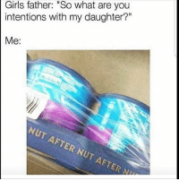 "Fym 😏 savage hahaha hehe haha funny lol lmao lmfao done meme whitepeople hood instafunny hilarious comedy dank 420 bruh nochill niggas girlsbelike weak icanteven smh bitchesbelike thuglife ctfu omg: Girls father: ""So what are you  intentions with my daughter?""  Me:  NUT AFTER NUT AFTER Fym 😏 savage hahaha hehe haha funny lol lmao lmfao done meme whitepeople hood instafunny hilarious comedy dank 420 bruh nochill niggas girlsbelike weak icanteven smh bitchesbelike thuglife ctfu omg"