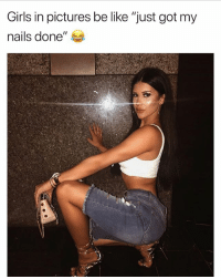 """Be Like, Funny, and Girls: Girls in pictures be like """"just got my  nails done"""" Ahaha girls be flexing heavy 😂 @fashionnova"""