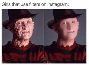 So true though. https://t.co/Qi1aU9oC4D: Girls that use filters on Instagram: So true though. https://t.co/Qi1aU9oC4D