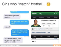 """game-last-night: Girls who """"watch"""" football  packers  ESET NFL  omg ive always loved  Scores Standings  News  More v  them!!!!)  #21 Ha Ha Clinton-Dix  You watch the game last  night?  Tack  Sacks  Int  1.0  yessss!!  G Green Bay Packers 2014 Record: 10-3  So you saw how good  Ha Ha Clinton-Dix was  Sign in to add to myPlayers  Shop  playin right  More  Profile  Info  Delivered  stfu i know hes not a real  MORE  UPDATE  person & ur just tryin to  Dec 9  get me on twitter  e itunny.co  Reinvented by FuckTumblr for iFunny"""