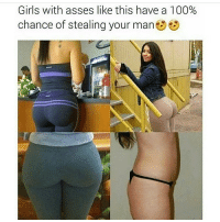 lol lmao funnyshit pettypost laugh laughs nofucksgiven nochill nochillzone tbh funny hilarious funnymemes igers instagood instalike instadaily instagram memes meme alldayeveryday instafun 😂 😭 nochillbutton: Girls with asses like this have a 100%  chance of stealing your man lol lmao funnyshit pettypost laugh laughs nofucksgiven nochill nochillzone tbh funny hilarious funnymemes igers instagood instalike instadaily instagram memes meme alldayeveryday instafun 😂 😭 nochillbutton