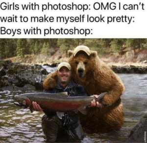 Power of Photoshop. :D: Girls with photoshop: OMG I can't  wait to make myself look pretty:  Boys with photoshop: Power of Photoshop. :D