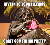Craft, You, and Pretty: GIVE IN TO YOUR FEELINGS  CRAFT SOMETHING PRETTY Come on, you know you want to!
