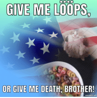 Death, Net, and Brother: GIVE ME LOOPS  OR GIVE ME DEATH, BROTHER!  mematic.net Brother