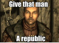 Meme, Memes, and Fallout: Give that man  A republic  ROFLBOT Need some Fallout inspired photo comments for people's edgy maymays? well here you go boss! remember to use it for only the dankest of meme's (namely mine. If you'd like more Fallout style photo comments let me know)