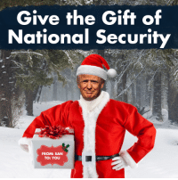 It's up to us, America, to hold President-elect Trump accountable for keeping our nation safe. We hope he tears up President Obama's bad Iran Deal, protects the border, confronts radical Islamic terrorism, and defunds Sanctuary Cities!: Give the Gift of  National Security  FROM: SAN  TO: YOU It's up to us, America, to hold President-elect Trump accountable for keeping our nation safe. We hope he tears up President Obama's bad Iran Deal, protects the border, confronts radical Islamic terrorism, and defunds Sanctuary Cities!