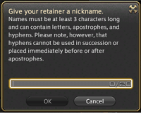 How To, How, and Sql: Give your retainer a nickname  Names must be at least 3 characters long  and can contain letters, apostrophes, and  hyphens. Please note, however, that  hyphens cannot be used in succession or  placed immediately before or after  apostrophes  OK  Cancel How to prevent SQL injection