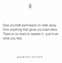 "Bad, God, and Okay: Give yourself permission to walk away  from anything that gives you bad vibes.  There is no need to explain it. Just trust  what you feel.  @QWORLDSTAR ""If God is giving you signs take them! Don't try to paint perfect pictures for people who have shown you otherwise...it's okay to distance yourself from energies that are trying to deplete you..."" 💯 @QWorldstar https://t.co/9c4X08TgQA"