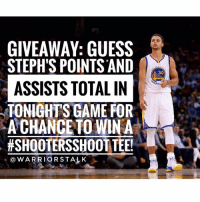 Comment below with your predictions! First correct guess wins. Contest ends at tip-off. (winner announced tomorrow via our story): GIVEAWAY: GUESS  STEPH'S POINTS AND  30  ASSISTS TOTAL INT  ARR  TONIGHT S GAME FOR  ACHANCE TO WIN A  ESHOOTERSSHOOTTEE!  WARRIOR STALK Comment below with your predictions! First correct guess wins. Contest ends at tip-off. (winner announced tomorrow via our story)