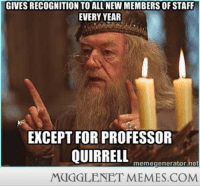 """Memes, Http, and Wonder: GIVES RECOGNITION TO ALL NEW MEMBERS OF STAFF  EVERY YEAFR  EXCEPT FOR PROFESSOR  memegenerator.net  MUGGLENET MEMES.COM <p>No wonder he sided with Voldemort <a href=""""http://ift.tt/1qCj0lU"""">http://ift.tt/1qCj0lU</a></p>"""