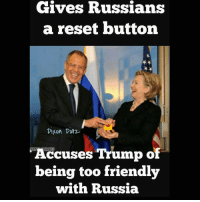 Gives Russians  a reset button  Dlyon Diaz  GET  Trump of  being too friendly  with Russia