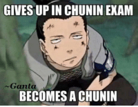 Dank, Gif, and Gifs: GIVES UPIN CHUNIN EXAM  Ganta  BECOMES A CHUNIN ~Matt from the page Anime Society Stop By: We Post GIFs