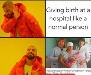 Pregnant, Hospital, and Russian: Giving birth at a  hospital like a  normal person  Pregnant Russian Woman Gives Birth in Forest
