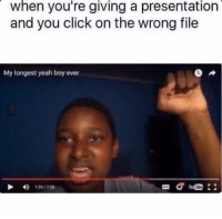 Click, Yeah, and Boy: giving  when you're a presentation  and you click on the wrong file  My longest yeah boy ever  126/208 https://t.co/tOG2pDL9IY
