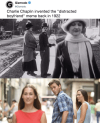 "Distracted Boyfriend: Gizmodo  @Gizmodo  Charlie Chaplin invented the ""distracted  boyfriend"" meme back in 1922"
