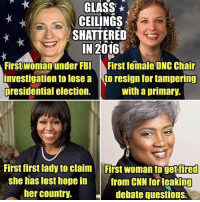 Fbi, Memes, and Presidential Election: GLASS  CEILINGS  SHATTERED  IN 2016  First woman under FBI  First female DNC Chair  investigation to lose a to resign for tampering  presidential election.  with a primary.  First first lady to claim First womantogetfired  she has lost hope in  from CNN for leaking  her country.  debate questions. WOW! Democrats breaking all kinds of glass ceilings. 🔴🔵Want to see more? Check out my YouTube channel: Dylan's Daily Show🔵🔴 JOINT INSTAGRAM: @rightwingsavages Partners: 🇺🇸👍: @The_Typical_Liberal 🇺🇸💪@tomorrowsconservatives 🇺🇸 @DylansDailyShow 😈 @too_savage_for_liberals 💪 @RightWingRoast 🇺🇸 @Conservative.American2017 🇺🇸 @Trumpmemz DonaldTrump Trump HillaryClinton MakeAmericaGreatAgain Conservative Republican Liberal Democrat Ccw247 MAGA Politics LiberalLogic Savage TooSavageForDemocrats Instagram Merica America PresidentTrump Funny True sotrue