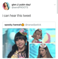 The 3 HUHs gave me life: glen /I yubin day!  @sendFROOTS  i can hear this tweet  spooky hannah @nanaslipstick The 3 HUHs gave me life