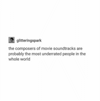 Clique, Funny, and Love: glitteringspark  the composers of movie soundtracks are  probably the most underrated people in the  whole world I love movie sound tracks so much hamilton fandom textpost tumblr clean funnymeme textposts mockingjay text jeremyrenner hawkeye avengers tumblrpost meme tumblr bandom patd panicatthedisco brendonurie clean funny funnypost music bands falloutboy clique top twentyonepilots memes joshdun tylerjoseph