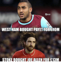 Lol 😂 Payet was a amazing deal for westham 👏: GLOBAL  FUTBAL  WEST HAMBOUGHTPAYETFORRHOM  STOKE BOUGHT JOE ALLEN FORE13M Lol 😂 Payet was a amazing deal for westham 👏