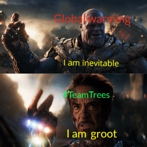 Let's go save the planet !: Global warmg  am inevitable  TeamTrees  T am groot Let's go save the planet !
