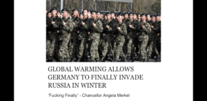 """Fucking, Funny, and Global Warming: GLOBAL WARMING ALLOWS  GERMANY TO FINALLY INVADE  RUSSIA IN WINTER  Fucking Finally"""" - Chancellor Angela Merkel Might as well be right"""