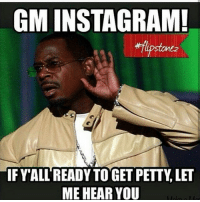 gм loveѕ😌 нave💃a💃greaт💃day💃😂😂: GMINSTAGRAM!  ne2  IFY ALL READY TO GET PETTY LET  ME HEAR YOU gм loveѕ😌 нave💃a💃greaт💃day💃😂😂