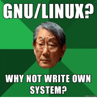 [Fixed] High Expectations Asian Father: GNU/LINUX?  WHY NOT WRITE OWN  SYSTEM?  made on inngu [Fixed] High Expectations Asian Father