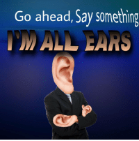 All, For, and Say Something: Go ahead, Say something  ALL EARS SPEAKETH, FOR HE IS ALL EARS https://t.co/Pz840Imz4E