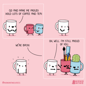 [OC] Supportive parents: GO AND MAKE ME PROUD!  HOLD LOTS OF COFFEE AND TEA!  OH, WELL. I'M STILL PROUD  OF YOU.  WE'RE BACK!  wawa  WIwa  @wawawiwacomics [OC] Supportive parents