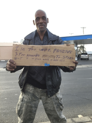 Homeless, Man, and Sign: GO ASHA This homeless mans sign