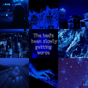 Love, Mood, and Tumblr: GO  D IS LOVE  The bad's  , been slowly  getting  Worse mydark-aesthetic:  Requested! Overdose + Blue Mood Board