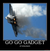 Jet pilot AirForce USAF military aimhigh f22 gogogadget Inspectorgadget: GO GO GADGET  AFTERBURNER!  motifake.co Jet pilot AirForce USAF military aimhigh f22 gogogadget Inspectorgadget