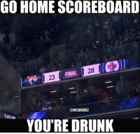 Drunk, Memes, and Nfl: GO HOME SCOREBOARD  128  FINAL  23  @NFL MEMEZ  5:49 Du  YOU'RE DRUNK These aren't the Jets you're looking for... LIKE NFL Memes!
