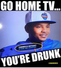 Well that's completely wrong. #Knicks Nation: GO HOME TV  CARMELO ANTHONY  YOU'RE DRUNK  6 @NBAMEMES Well that's completely wrong. #Knicks Nation